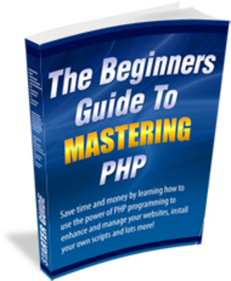Product picture The Beginners Guide To Mastering PHP (PLR)