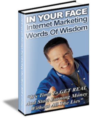 Product picture In Your Face Internet Marketing Wisdom